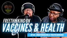 Freethinking on Vaccines and Suppression