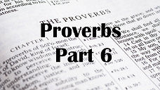 Proverbs Part 6