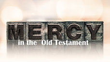 Mercy in the Old Testament