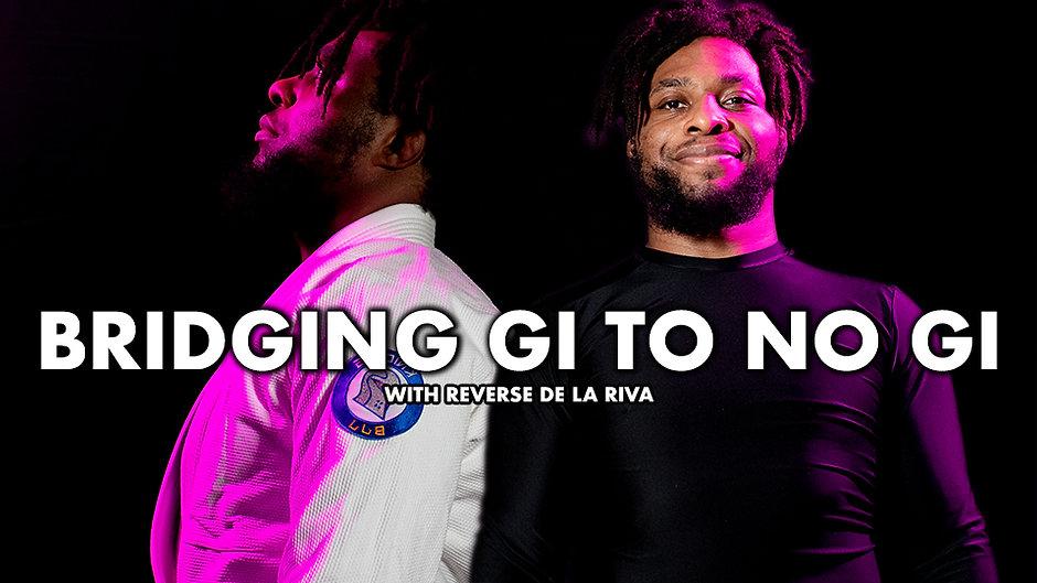 Bridging Gi to No GI with Reverse De La Riva Full Instructional