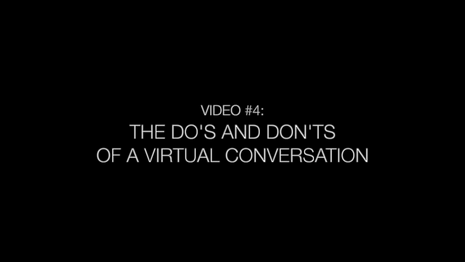 Video 4 - Do's and Don'ts