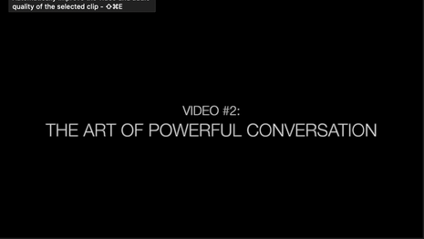 Video 2 - The Art of Powerful Conversation