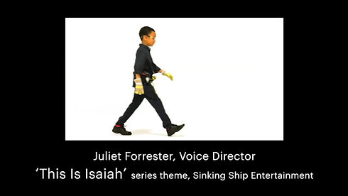 Juliet Forrester, Voice Director: 'This Is Isaiah' series theme