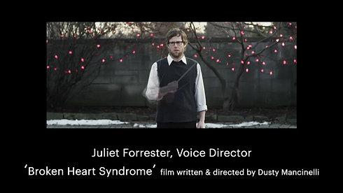 Juliet Forrester, Voice Director: 'Broken Heart Syndrome' film by Dusty Mancinelli