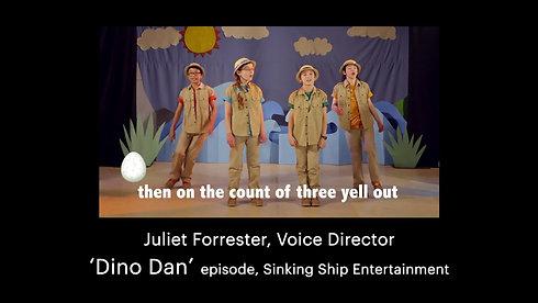 Juliet Forrester, Voice Director: 'Dino Dan' episode