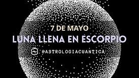 Luna llena en Escorpio - 7 de Mayo 2020