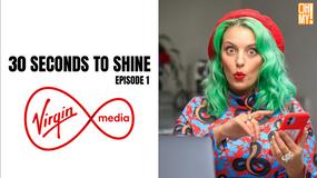 VIRGIN MEDIA - 30 Seconds to Shine