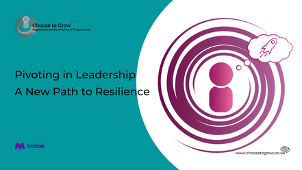 Pivoting in Leadership a New Path to Resilience