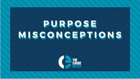 Purpose misconceptions