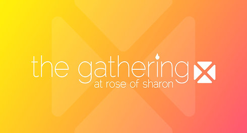 The Gathering at Rose of Sharon Announcement
