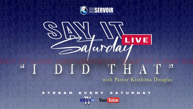 Say It Saturday | I Did That