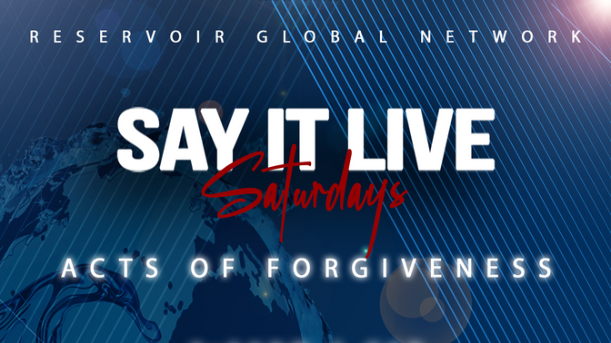 Say It Live Saturday | Acts of Forgiveness