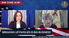 Breaking Up Families Is Big Business