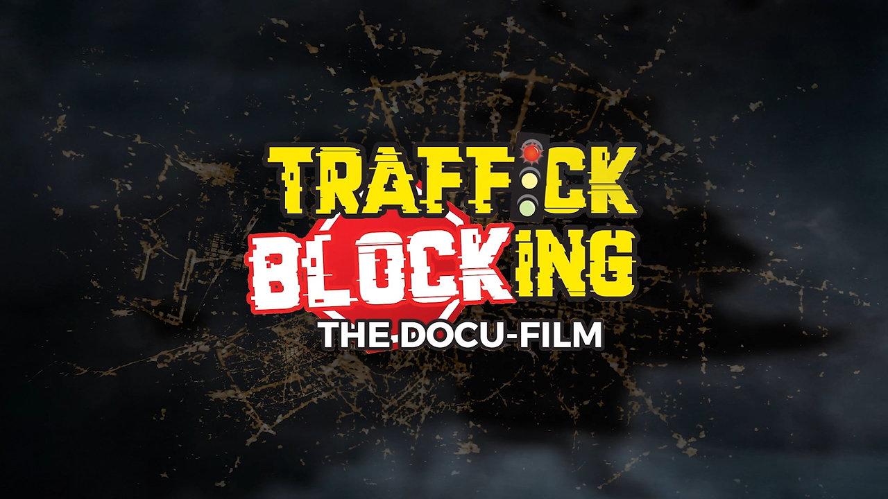 Traffick Blocking - The Docu-Film