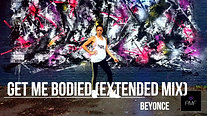 Get Me Bodied- Beyonce HYPE