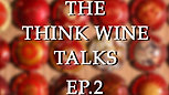 The ThinkWine Talks - Episode 2