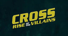 Cross 3 RISE OF THE VILLAINS Trailer