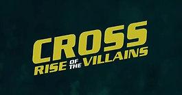 Cross 3 RISE OF THE VILLAINS Trailer